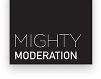 Mighty Moderation Installation