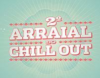 Chill Out 2º Arraial