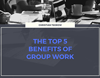 The Top 5 Benefits of Group Work by Christian Tedrow