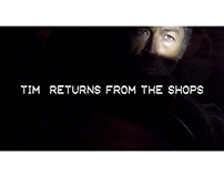 Tim Returns From The Shops