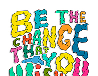 Be the Change ...