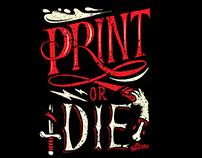 Print or die