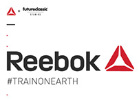 Reebok® #trainonearth Proposal