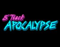 8-Track Apocalypse [Game Concept]