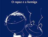 """Short Story - """"O Rapaz e a Formiga"""""""