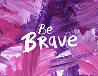 Be Brave - Free Wallpapers