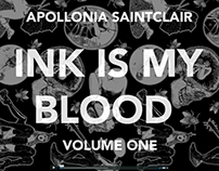 INK IS MY BLOOD - VOLUME ONE - PRINTING NOW