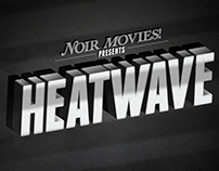 Noir MOVIES! Presents 'Heatwave'