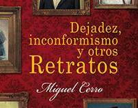 Dejadez, inconformismo y otros retratos - Miguel Cerro