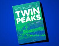 Twin Peaks - Voyages à Twin Peaks