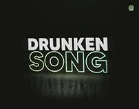 DRUNKEN SONG