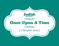 Batiste Once Upon a Time – a fairytale series