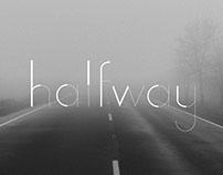 Halfway - Type Design