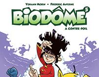 Biodôme, tome 5, et plus...