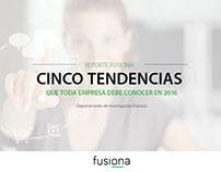 [ FUSIONA ] Reporte Fusiona - Tendencias 2016