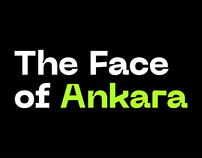 The Face of Ankara - Ankara'nın Yüzü