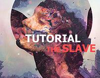 The Slave Tutorial