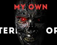 My Own Terminator
