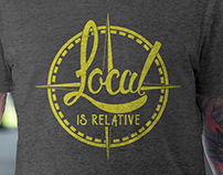 T-Shirt - Local Is Relative
