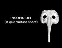 Insomnium (A quarantine Short)