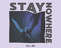 Stay Nowhere - Kill me