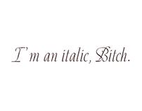 I'm an Italic, bitch!