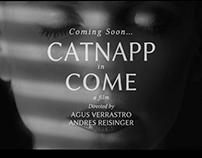 CatNapp Come Music Video