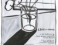 Close to Home - Solo Exhibition