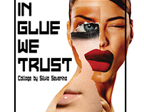 In glue We Trust - Collage Exhibition