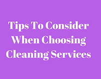 Tips To Consider When Choosing Cleaning Services