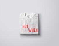 NOT NOW THEN WHEN~ T-shirt design project.