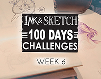Ink & Sketch = 100 Days challenges = Week 6