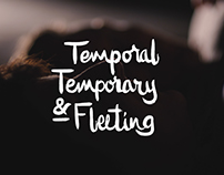 Temporal, Temporary and Fleeting