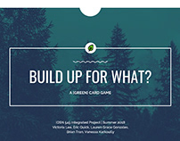 Build Up For What? A [Green] Card Game