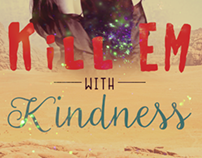 Poster - Kill em with Kindness