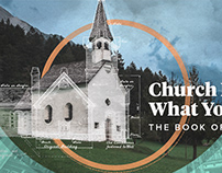"""Church is Not What You Think"" (Sermon Series)"