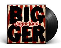 Sugarland | BIGGER