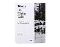 Tehran - Life Within Walls