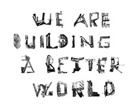 We are building a better world