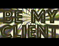 BE MY CLIENT!
