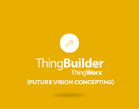 Thingworx® ThingBuilder – Future Vision Concepting