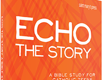 Echo the Story: A Bible Study for Catholic Teens