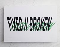 FIXED // BROKEN