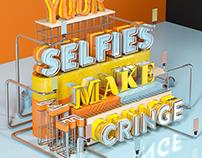 Your Selfies Make Me Cringe // CGI Type Illustration