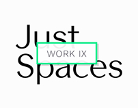 Work 9: Just Spaces