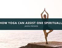 Jason Freskos Explains How Yoga Can Assist One Spiritua