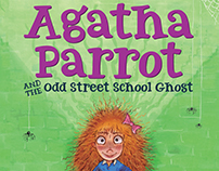 Agatha Parrot and the Odd Street Ghost by K. Poskitt