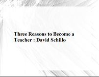 David Schillo : Three Reasons to Become a Teacher