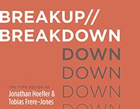 Breakup // Breakdown