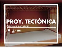 Proyecto Tectónica: Complejo Parroquial / ARQU-2102